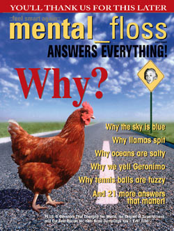 Find out why the chicken crossed the road, and perhaps pick up a cool t-shirt, too, at Mental Floss!
